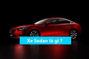 kiến thức xe sedan là gì ? nguồn gốc tên gọi