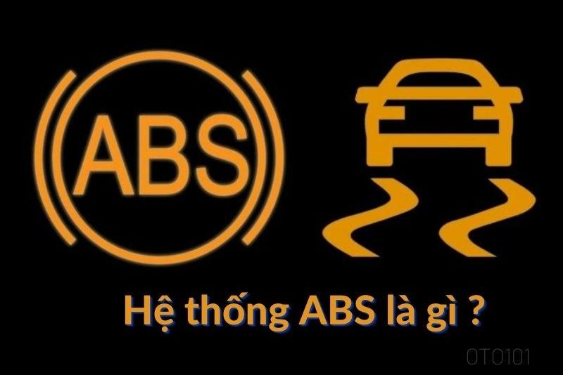 Abs trên ô tô là gì ?