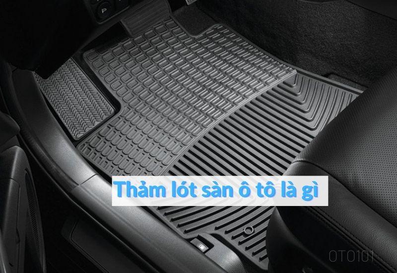 Thảm lót sàn ô tô là gì