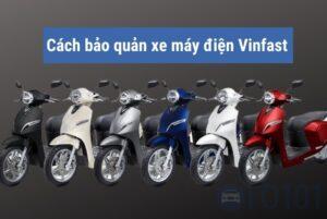 Cách bảo quản pin xe máy điện Vinfast