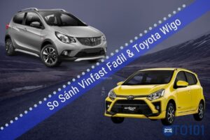 So sánh xe vinfast fadil và toyota wigo
