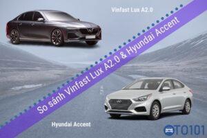 So sánh Vinfast Lux A2.0 và Hyundai accent