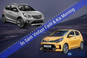 So sánh xe Vinfast fadil và kia morning