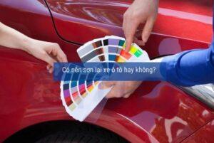Có nên sơn xe ô tô hay không