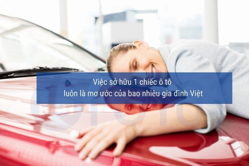 Sở hữu ô tô luôn là mơ ước gia đình Việt