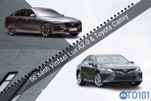 So sánh Vinfast Lux A2.0 & Toyota Camry