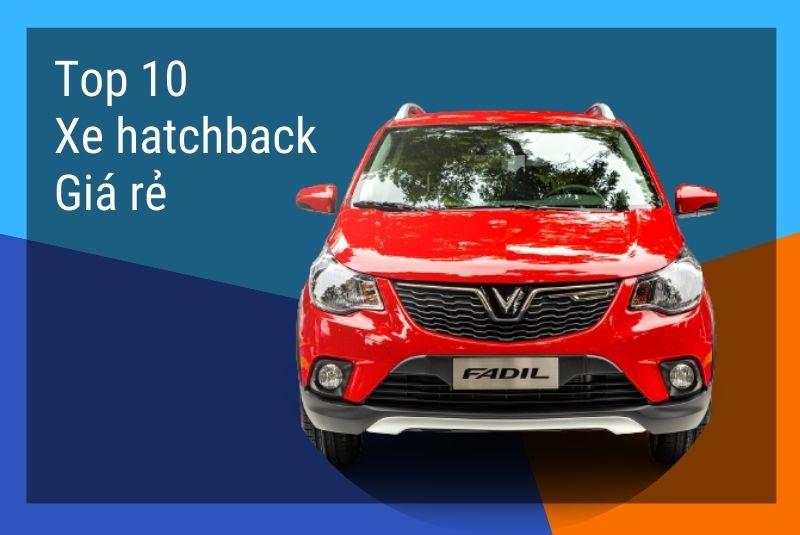 Top 10 xe hatchback giá rẻ