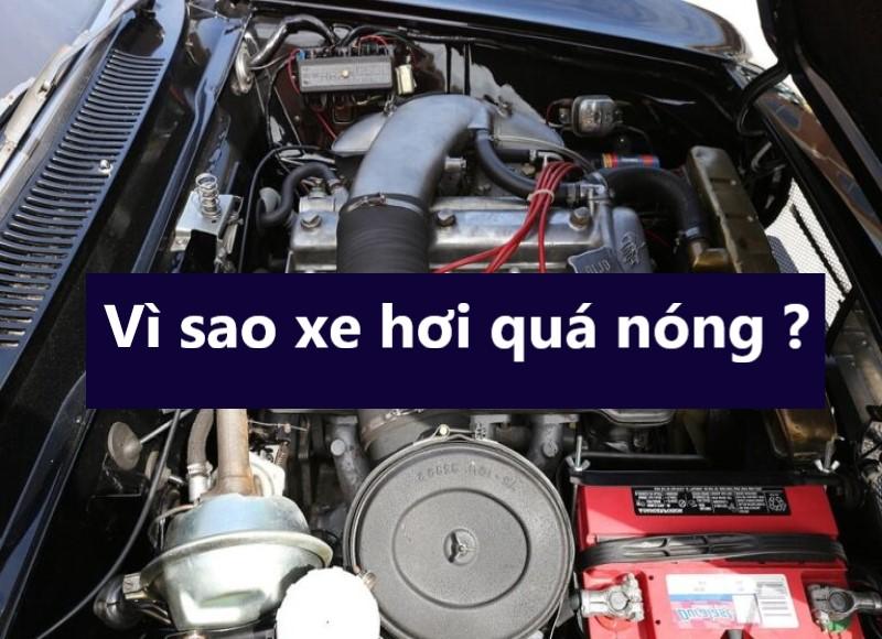 Vì sao xe hơi quá nóng khi có chất làm mát