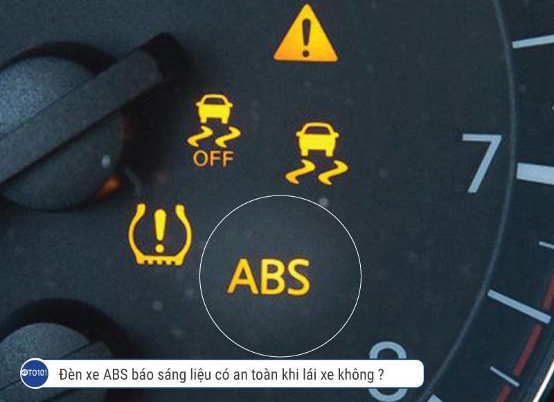 Đèn xe ABS báo sáng liệu có an toàn khi lái xe không ?